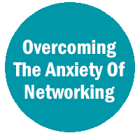 Overcoming the Anxiety of Networking